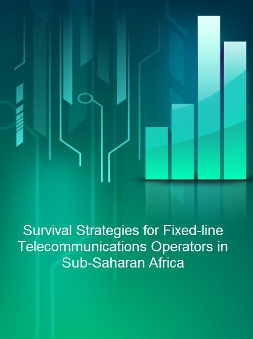 Survival Strategies for Fixed-line Telecommunications Operators in Sub-Saharan Africa - Product Image