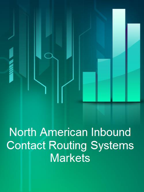 North American Inbound Contact Routing Systems Markets - Product Image