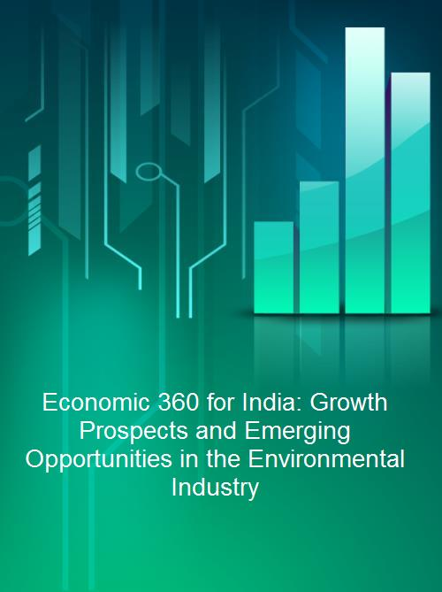 Economic 360 for India: Growth Prospects and Emerging Opportunities in the Environmental Industry - Product Image