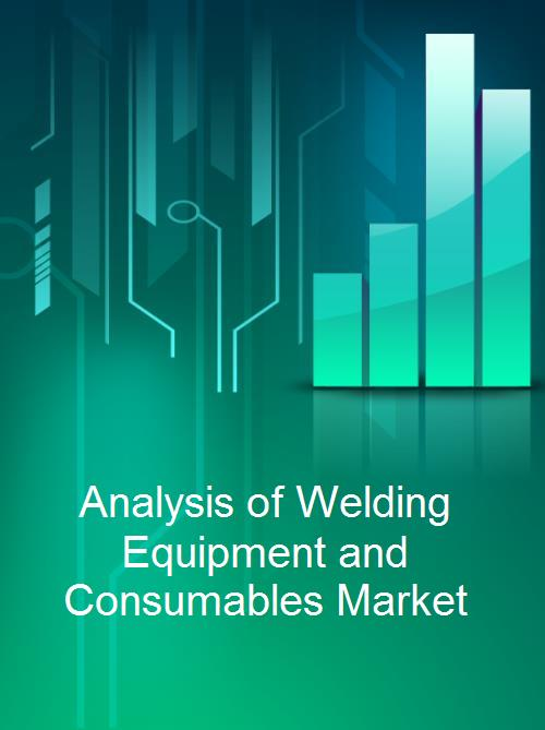 Analysis of Welding Equipment and Consumables Market - Product Image