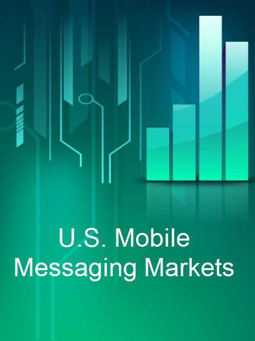 U.S. Mobile Messaging Markets - Product Image