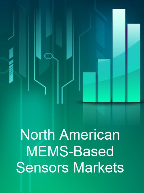 North American MEMS-Based Sensors Markets - Product Image