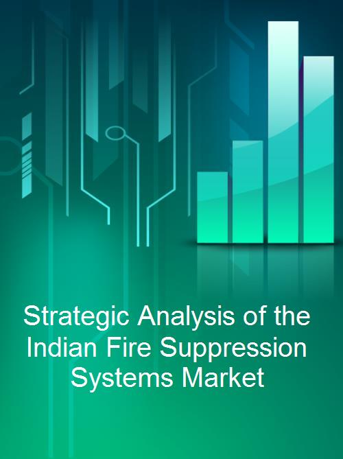 Strategic Analysis of the Indian Fire Suppression Systems Market - Product Image