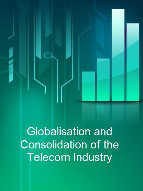 Globalisation and Consolidation of the Telecom Industry - Product Image