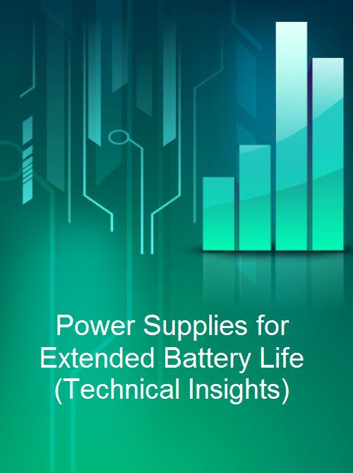 Power Supplies for Extended Battery Life (Technical Insights) - Product Image