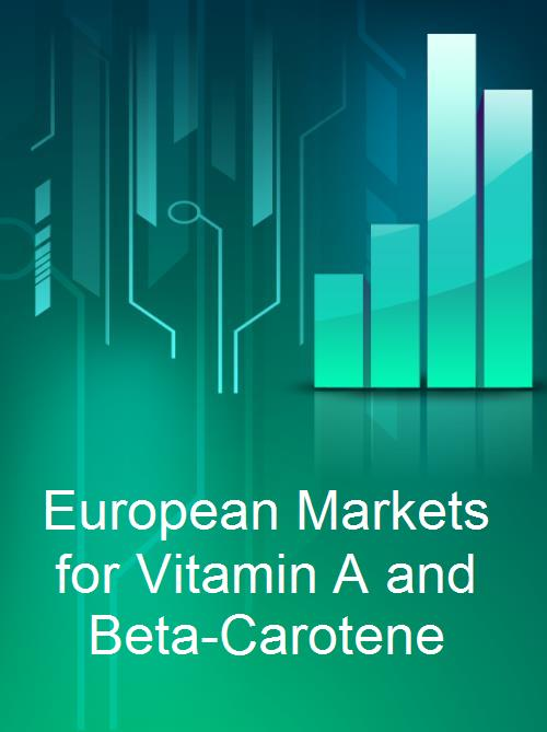 European Markets for Vitamin A and Beta-Carotene - Product Image