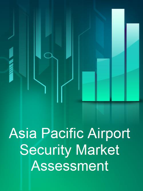 Asia Pacific Airport Security Market Assessment - Product Image