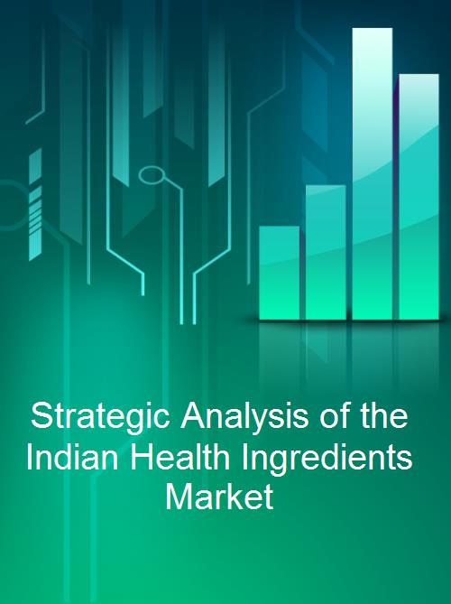 Strategic Analysis of the Indian Health Ingredients Market - Product Image