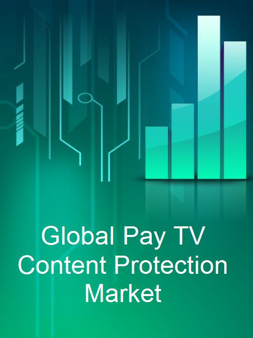 Global Pay TV Content Protection Market - Product Image