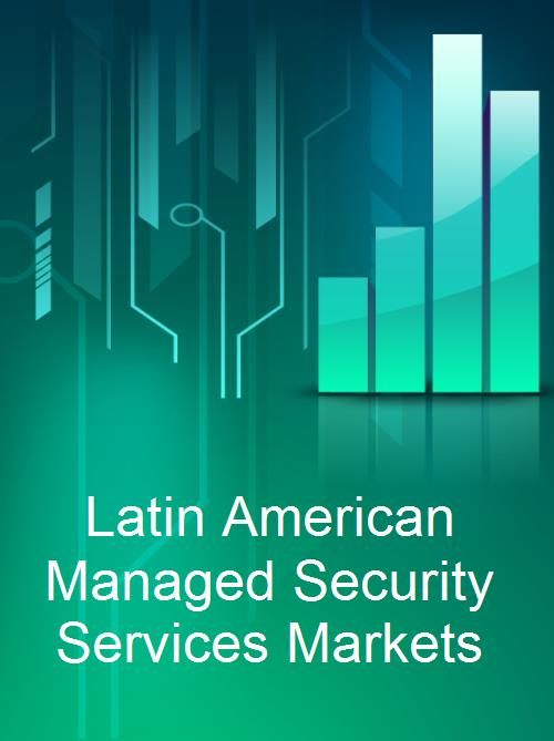 Latin American Managed Security Services Markets - Product Image