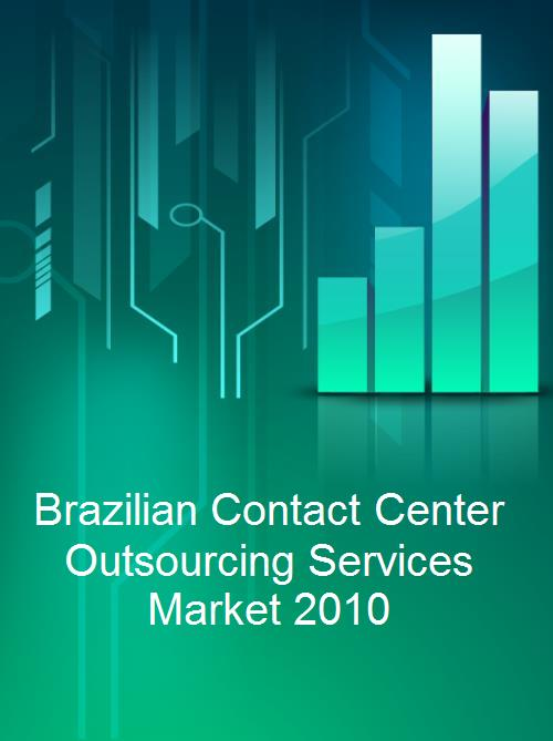 Brazilian Contact Center Outsourcing Services Market 2010 - Product Image