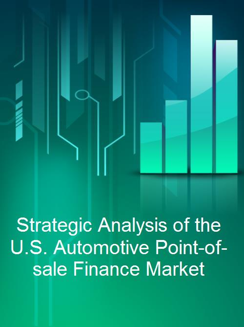 Strategic Analysis of the U.S. Automotive Point-of-sale Finance Market - Product Image