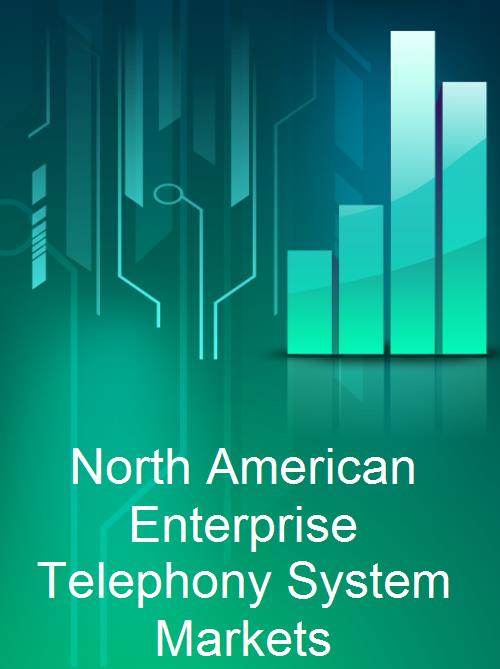 North American Enterprise Telephony System Markets - Product Image