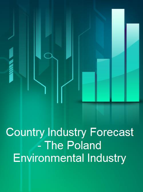 Country Industry Forecast - The Poland Environmental Industry - Product Image