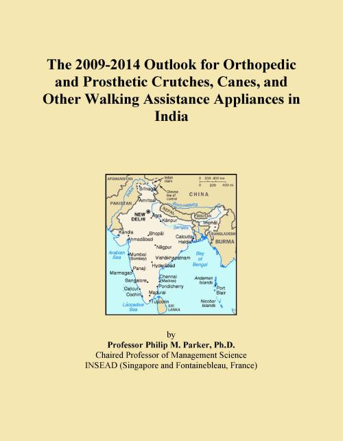The 2009-2014 Outlook for Orthopedic and Prosthetic Crutches, Canes, and Other Walking Assistance Appliances in India - Product Image