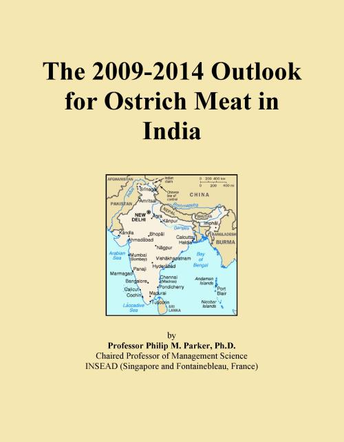 The 2009-2014 Outlook for Ostrich Meat in India - Product Image