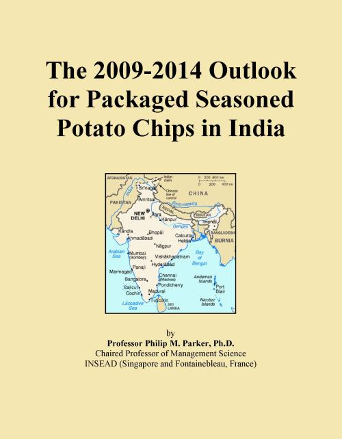 The 2009-2014 Outlook for Packaged Seasoned Potato Chips in India - Product Image