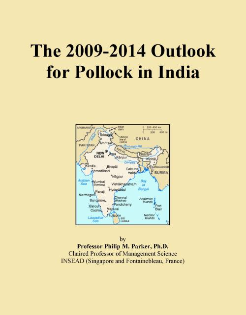 The 2009-2014 Outlook for Pollock in India - Product Image