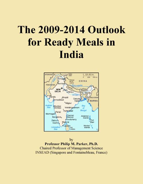 The 2009-2014 Outlook for Ready Meals in India - Product Image