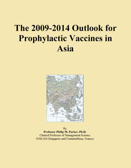The 2009-2014 Outlook for Prophylactic Vaccines in Asia - Product Image