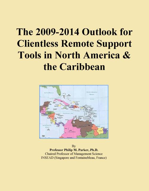 The 2009-2014 Outlook for Clientless Remote Support Tools in North America & the Caribbean - Product Image