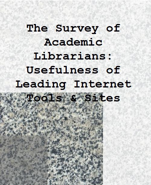 The Survey of Academic Librarians: Usefulness of Leading Internet Tools & Sites - Product Image