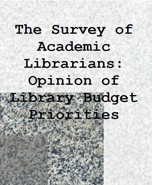 The Survey of Academic Librarians: Opinion of Library Budget Priorities - Product Image