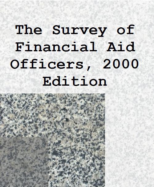 The Survey of Financial Aid Officers, 2000 Edition - Product Image