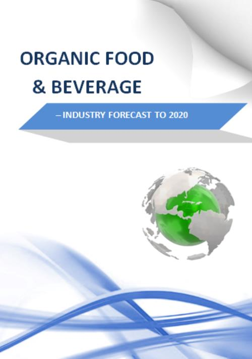 Global Organic Food & Beverage Market Analysis - Trends, Growth & Forecast  to 2020