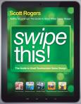 Swipe This!. The Guide to Great Touchscreen Game Design - Product Image
