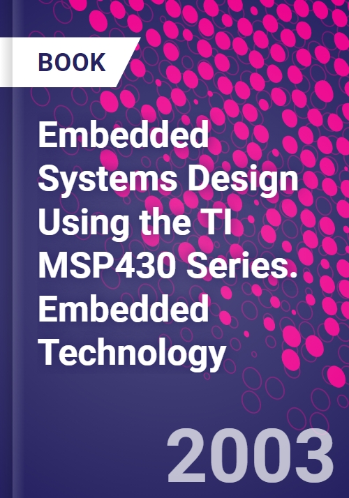 Embedded Systems Design Using the TI MSP430 Series  Embedded Technology
