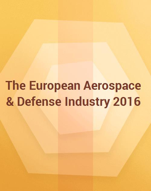 The European Aerospace & Defense Industry 2016 - Research and Markets