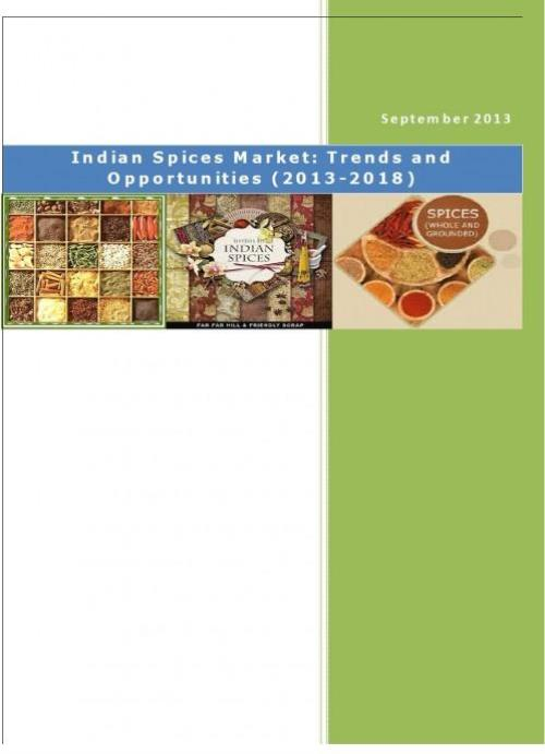 Indian Spices Market: Trends and Opportunities (2013-2018)