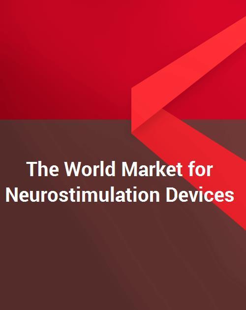 The World Market for Neurostimulation Devices (TENS, Carotid Sinus Nerve,  Cochlear Implant, Deep Brain, Gastric Electrical, Phrenic Nerve, Sacral