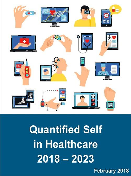 Quantified Self in Healthcare: Market Outlook and Forecasts for Connected  Health and Self-monitoring and Analytics 2018 – 2023