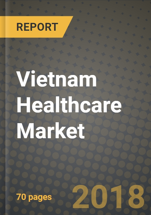 The Future of Vietnam Healthcare Markets to 2025