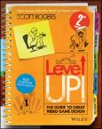 Level Up! The Guide to Great Video Game Design. 2nd Edition - Product Image