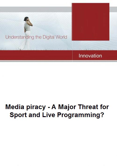 Media Piracy - A Major Threat for Sport and Live Programming?