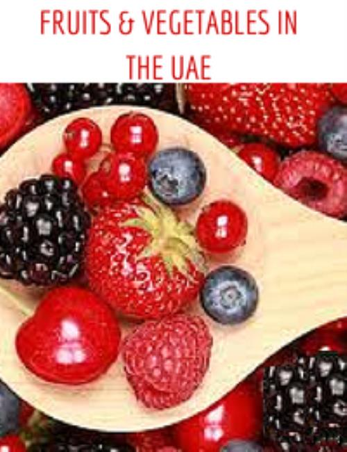 Fruits And Vegetables In The United Arab Emirates: Analysis Of Major Fruits  And Vegetables Along With Consumption And Production Trends Over The Last