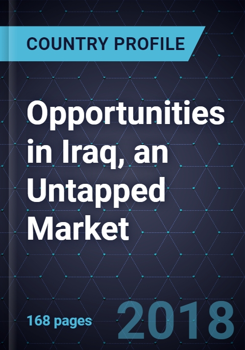 Assessment of Opportunities in Iraq, an Untapped Market, 2018