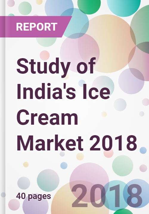 Study of India's Ice Cream Market 2018 - Research and Markets