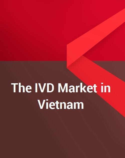 The IVD Market in Vietnam – 2018 Report – Analysis & Outlook