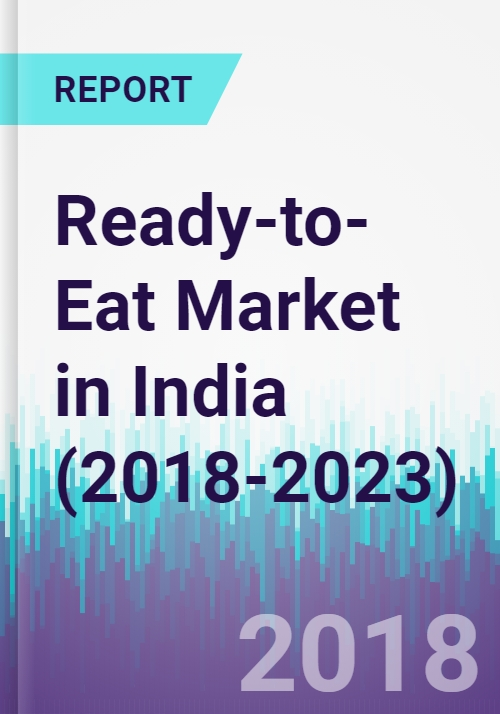 Ready-to-Eat Market in India (2018-2023) - Research and Markets
