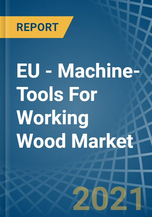 Eu Machine Tools For Working Wood Market Analysis Forecast