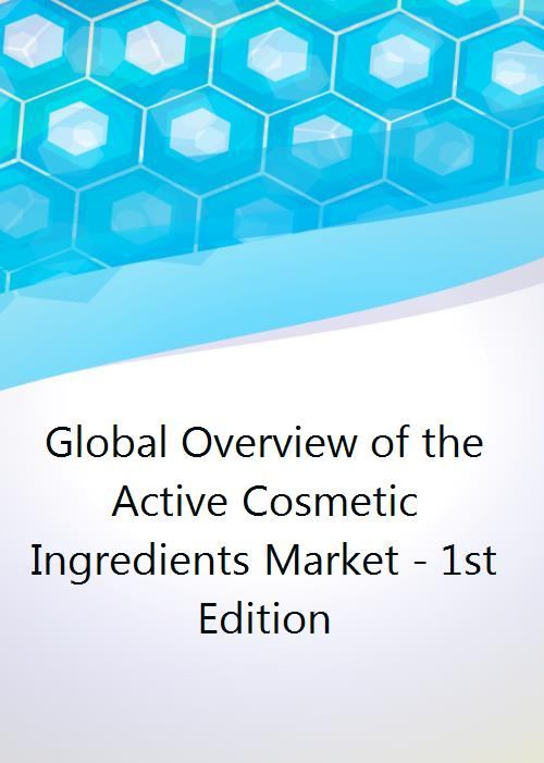 Global Overview of the Active Cosmetic Ingredients Market - 1st Edition