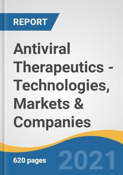 Antiviral Therapeutics - Technologies, Markets & Companies