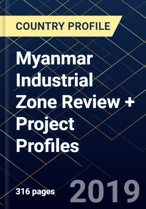 Myanmar Industrial Zone Review + Project Profiles