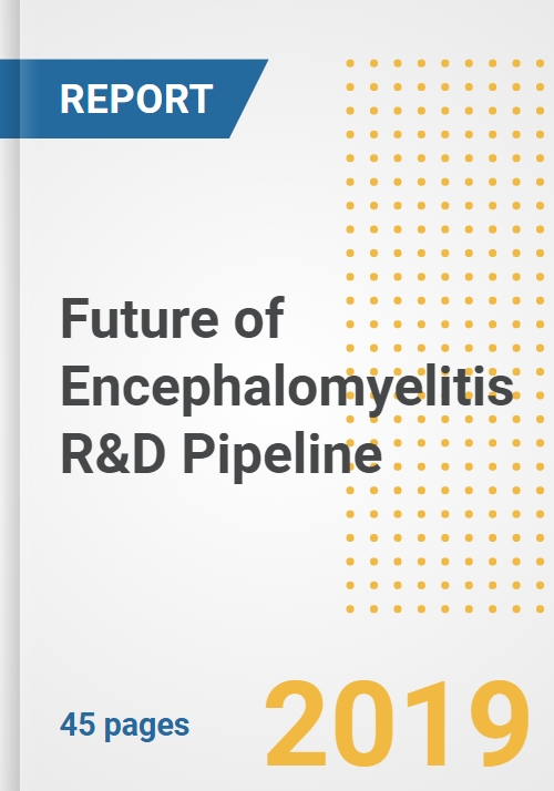 2019 Future of Encephalomyelitis R&D Pipeline Drugs and Companies- Analysis  of Pipeline Compounds, Phases, Mechanism of Action, Clinical Trials and