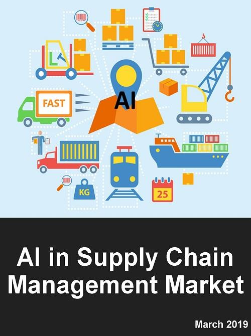 Artificial Intelligence (AI) in Supply Chain Management (SCM) Market: AI in  SCM by Technology, Solution, Management Function (Automation, Planning and