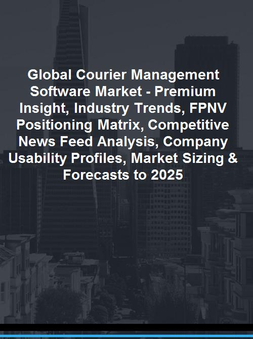 Global Courier Management Software Market - Premium Insight, Industry  Trends, FPNV Positioning Matrix, Competitive News Feed Analysis, Company